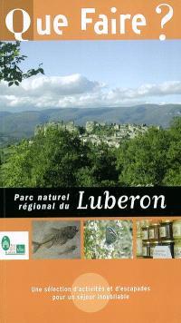 Que faire dans le Parc naturel régional du Lubéron ? : une sélection d'activités et d'escapades pour un séjour inoubliable