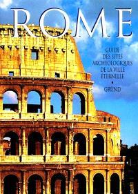 Rome : guide des sites archéologiques de la Ville éternelle