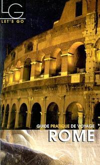 Rome : guide pratique de voyage
