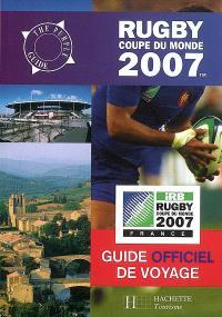 Rugby, Coupe du monde 2007 : guide officiel de voyage