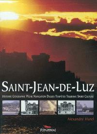 Saint-Jean-de-Luz : histoire, géographie, pêche, digues, tempêtes, tourisme, sport, culture