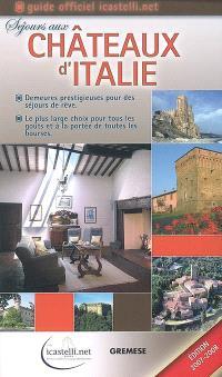 Séjours aux châteaux d'Italie : demeures prestigieuses pour des séjours de rêve : le plus large choix pour tous les goûts et à la portée de toutes les bourses