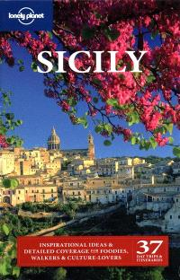 Sicily : inspirational ideas & detailed coverage for foodies, walkers & culture-lovers : 37 day trips & itineraries