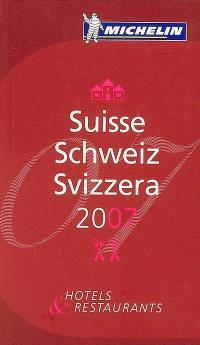 Suisse 2007 : hôtels & restaurants; Schweiz; Svizzera