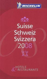 Suisse 2008 : hôtels & restaurants = Schweiz 2008 = Svizzera 2008