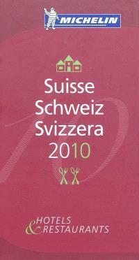 Suisse 2010 : hotels & restaurants = Schweiz 2010 = Svizzera 2010