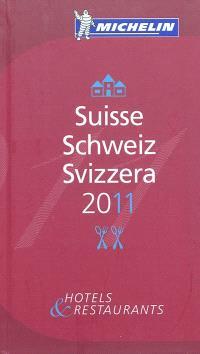 Suisse 2011 : hotels & restaurants = Schweiz 2011 = Svizzera 2011