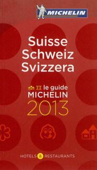 Suisse 2013 : hôtels & restaurants : le guide Michelin = Schweiz 2013 = Svizzera 2013