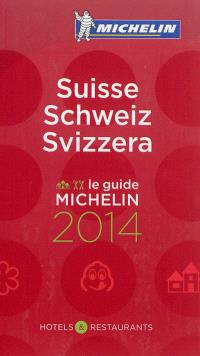 Suisse 2014 : hôtels & restaurants : le guide Michelin = Schweiz = Svizzera