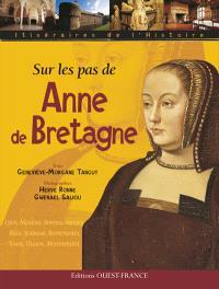 Sur les pas de Anne de Bretagne