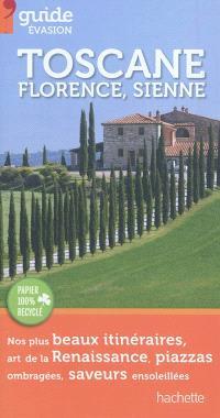 Toscane : Florence, Sienne