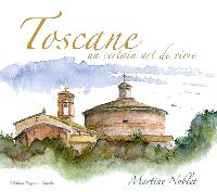 Toscane : un certain art de vivre