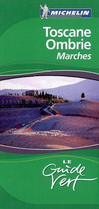Toscane, Ombrie, Marches
