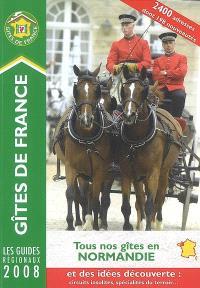 Tous nos gîtes de Normandie 2008 : 2.400 adresses