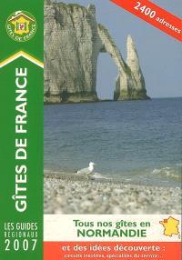 Tous nos gîtes en Normandie 2007 : 2.400 adresses