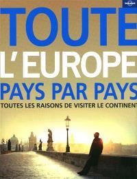 Toute l'Europe : un voyage à travers le continent pays par pays