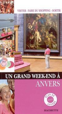 Un grand week-end à Anvers : visiter, faire du shopping, sortir