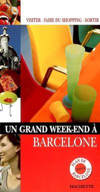 Un grand week-end à Barcelone : visiter, faire du shopping, sortir
