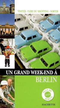 Un grand week-end à Berlin : visiter, faire du shopping, sortir