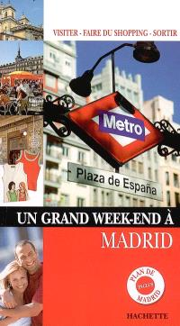 Un grand week-end à Madrid : visiter, faire du shopping, sortir