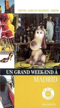 Un grand week-end à Madrid : visiter, faire du shopping, sortir
