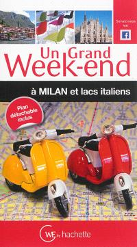 Un grand week-end à Milan et les lacs italiens : 2014