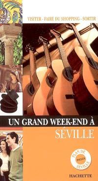 Un grand week-end à Séville