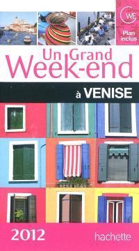 Un grand week-end à Venise : expositions et nouveautés : 2012