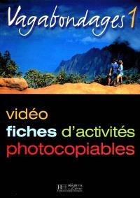 Vagabondages : vidéo, fiches d'activités photocopiables. Volume 1