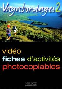 Vagabondages : vidéo, fiches d'activités photocopiables. Volume 2