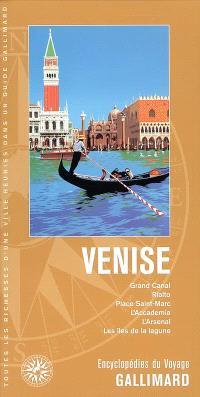 Venise : Grand Canal, Rialto, Place Saint-Marc, l'Accademia, l'Arsenal, les îles de la lagune