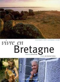 Vivre en Bretagne : printemps, été, automne, hiver