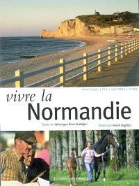 Vivre la Normandie : printemps, été, automne, hiver