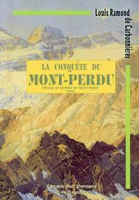 Voyage au sommet du Mont-Perdu; Précédé de La conquête du Mont-Perdu