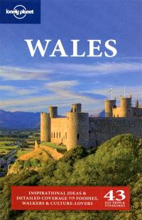 Wales : inspirational ideas & detailed coverage for foodies, walkers & culture-lovers : 43 day trips & itineraries
