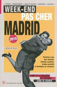 Week-end pas cher Madrid 2010 : l'art et la manière de voyager sans se ruiner