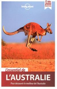 L'essentiel de l'Australie : pour découvrir le meilleur de l'Australie
