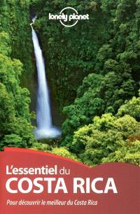 L'essentiel du Costa Rica : pour découvrir le meilleur du Costa Rica