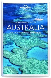 Lonely planet's best of Australia : top sights, authentic experiences