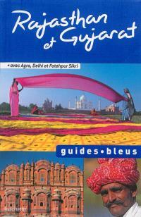 Rajasthan et Gujarat : Agra, Delhi et Fatehpur Sikri