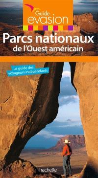 Les parcs nationaux de l'Ouest américain