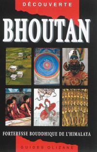 Bhoutan : forteresse bouddhique de l'Himalaya