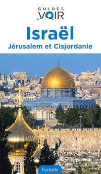 Israël : Jérusalem, Cisjordanie