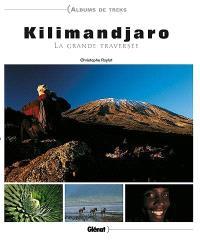 Kilimandjaro : la grande traversée