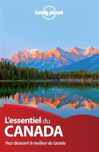 L'essentiel du Canada : pour découvrir le meilleur du Canada