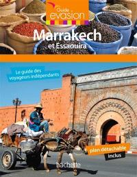Marrakech : et Essaouira