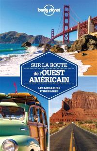 Sur la route de l'Ouest américain : les meilleurs itinéraires