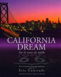 California dream : sur la route du mythe