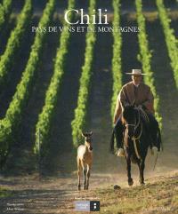 Chili : pays de vins et de montagnes