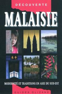 Malaisie : modernité et traditions en Asie du Sud-Est